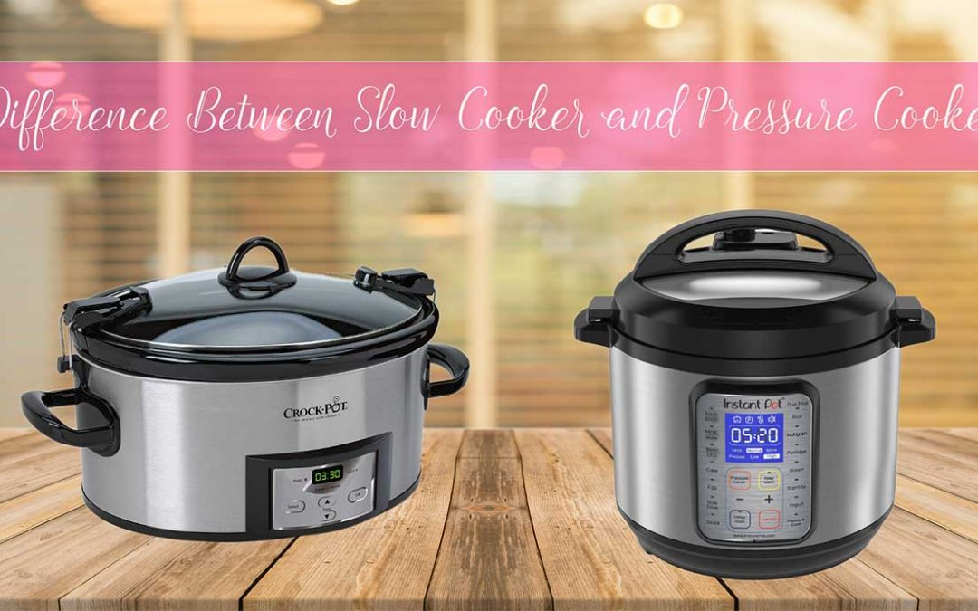 Which One is Better – Pressure Cooker or Slow Cooker