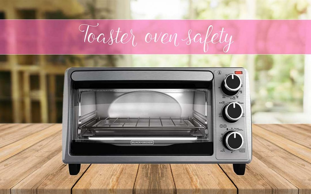 Safety Features You Need to be Aware of Before Using Toaster Oven