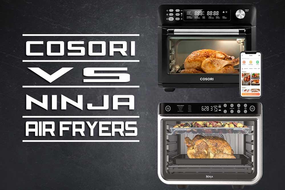Cosori vs Ninja Air Fryers