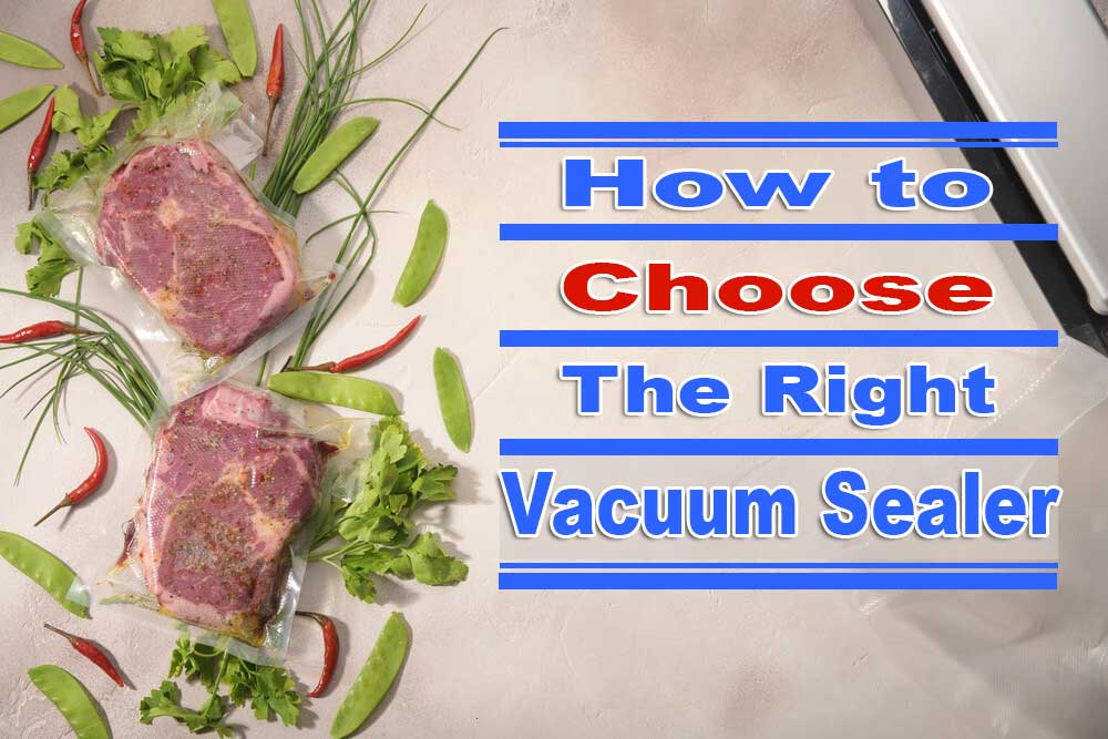 How to Choose the Right Vacuum Sealer