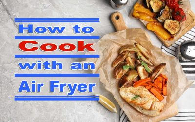 How to cook with an Air Fryer?